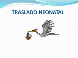 TRASLADO NEONATAL Click aquí para descargar