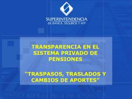 TRASPASO, TRASLADO Y CAMBIOS DE FONDOS