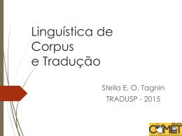 TAGNIN, S.E.O.. Linguística de Corpus e Tradução. 2015.