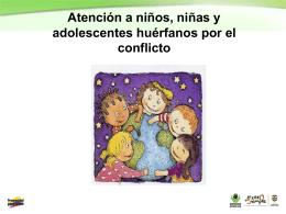 presentacion atencion nna huerfanos por el conflicto