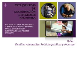 Taller I Familias vulnerables: Políticas públicas y recursos