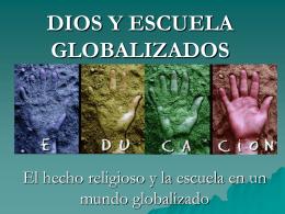 DIOS Y ESCUELA GLOBALIZADOS