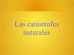 Las catástrofes naturales