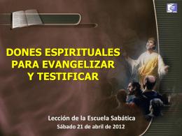 DONES ESPIRITUALES PARA EVANGELIZAR Y TESTIFICAR