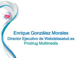 Enrique González Morales Director Ejecutivo de