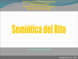 Semiótica del Rito 1 - Dr. José Enrique Finol Dr. Jose Enrique Finol