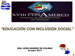 Educación y formación con inclusión social Dra. Dora Ramirez de