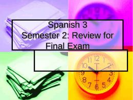 Spanish 3 Semester 2: Review for Final Exam