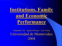 Institutions, Family and Economic Performance Alejandro Cid de