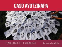 CASO VERO –AYOTZINAPA final