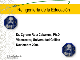 Dr. Cyrano Ruiz Cabarrús, Ph.D. Vicerrector, Universidad Galileo