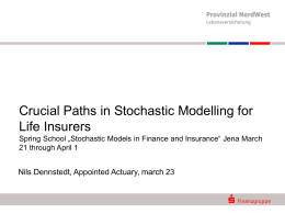 Crucial Paths in Stochastic Modelling for Life Insurers