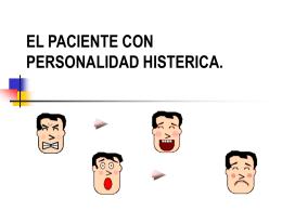 EL PACIENTE CON PERSONALIDAD HISTERICA.