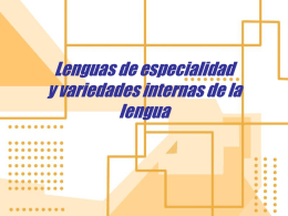 Lenguas de especialidad y variedades internas de la lengua
