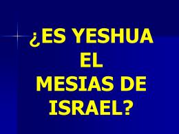 ¿ES YESHUA EL MESIAS DE ISRAEL?