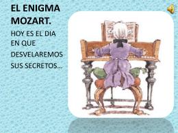 EL ENIGMA MOZART. - clasedemusicatirsodemolina