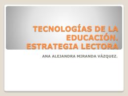 tecnologías de la educación. estrategia lectora - tecnologias