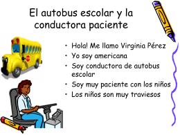 El autobus escolar y la conductora paciente