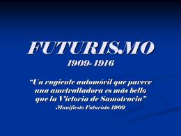 FUTURISMO 1909- 1916