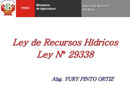 Ley de Recursos Hídricos Ley N° 29338 Abg. YURY PINTO ORTIZ