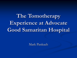 The Tomotherapy Experience at Advocate Good