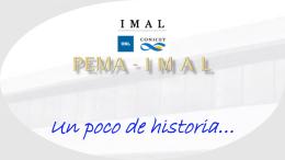 PEMA - I M A L Un poco de historia*