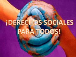 ¡DERECHOS SOCIALES PARA TODOS!