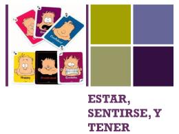 ESTAR, SENTIRSE, Y TENER
