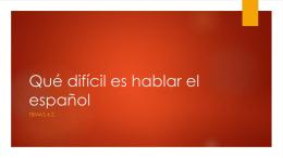 Que dificil es hablar el espanol PPP