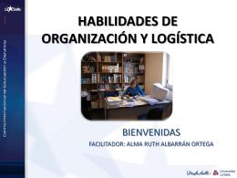 Habilidades de organización y logística.