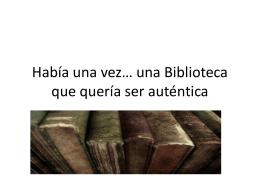 Había una vez* una Biblioteca que quería ser auténtica
