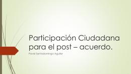 Participación Ciudadana para el post * acuerdo.