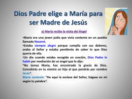 Dios Padre elige a María para ser Madre de Jesús