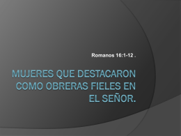 Mujeres que destacaron como obreras fieles en el Señor.