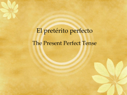 El pretérito perfecto y el pluscuamperfecto