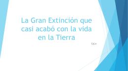 La Gran Extinción que casi acabó con la vida en la Tierra PPP