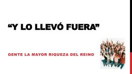 Y LO LLEVÓ FUERA