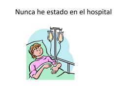 Nunca he estado en el hospital