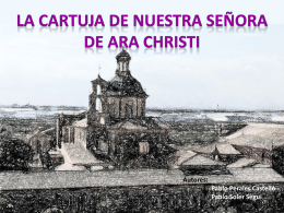 LA CARTUJA DE NUESTRA SEÑORA DE ARA CHRISTI