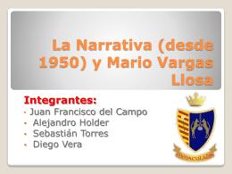 La Narrativa (desde 1950) y Mario Vargas Llosa