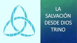 LA SALVACIÓN DESDE DIOS TRINO
