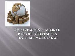 Importacion Temporal para reexportacion en el mismo estado