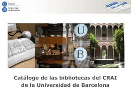 Catálogo de las bibliotecas del CRAI de la Universidad de Barcelona