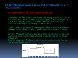 2.1 Definiciones lineas de espera, caracteristicas y suposiciones.