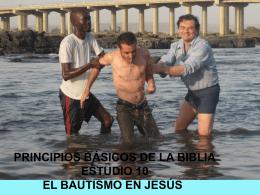 Principios Básicos de la Biblia Estudio 10: EL BAUTISMO EN JESÚS