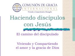 Haciendo discípulos con Jesús - Comunión de Gracia Internacional