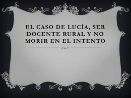 El caso de Lucía, ser docente rural y no morir en el intento