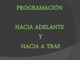 Programación hacia adelante y hacia atras