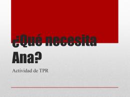 ¿Qué necesita Ana?
