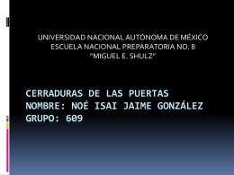 Cerraduras de las puertas Nombre: Noé Isai Jaime González Grupo